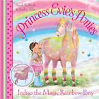 Princess Evie's Ponies: Indigo the Magic Rainbow Pony by Sarah KilBride (Paperback, 2012)