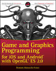 Game and Graphics Programming for IOS and Android with OpenGL ES 2.0 by Roman Semko, Vitaly Semko, Romain Marruchi-Foino (Paperback, 2012)