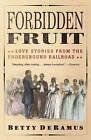 Forbidden Fruit: Love Stories from the Underground Railroad by Betty DeRamus (Paperback, 2005)