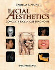 Facial Aesthetics: Concepts and Clinical Diagnosis by Farhad B. Naini (Hardback, 2011)