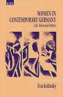 Women in Contemporary Germany: Life, Work and Politics by Eva Kolinsky (Paperback, 1993)