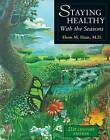 Staying Healthy with the Seasons by Elson M. Haas (Paperback, 2002)