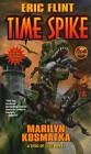Time Spike by Eric Flint, Marilyn Kostmatka (Paperback, 2009)
