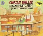 Uncle Willie and the Soup Kitchen by DyAnne DiSalvo- Ryan (Paperback, 1997)