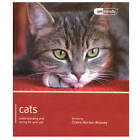Cats - Pet Friendly: Understanding and Caring for Your Pet by Claire Horton-Bussey (Paperback, 2011)
