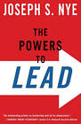 The Powers to Lead by Joseph S. Nye (Paperback, 2010)