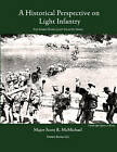 Light Infantry: A Historical Perspective by Scott R McMichael (Paperback / softback, 2010)