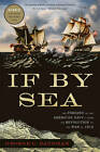 If by Sea: The Forging of the American Navy--from the Revolution to the War of 1812 by George C. Daughan (Paperback, 2011)