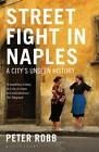 Street Fight in Naples: A City's Unseen History by Peter Robb (Paperback, 2012)