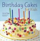 Birthday Cakes for Kids by Annie Rigg (Paperback, 2012)
