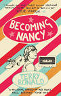 Becoming Nancy by Terry Ronald (Paperback, 2012)