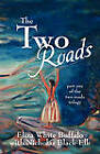 The Two Roads: Part One of the Two Roads Trilogy by Eliza White Buffalo (Paperback / softback, 2010)