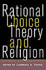 Rational Choice Theory and Religion: Summary and Assessment by Taylor & Francis Ltd (Paperback, 1997)