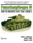 Spielberger German Armor and Military Vehicle Series: Panzerkampwagen IV and its Variants 1935-1945: Bk. 2 by Walter J. Spielberger (Hardback, 2011)