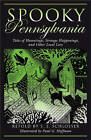 Spooky Pennsylvania: Tales of Hauntings, Strange Happenings, and Other Local Lore by S. E. Schlosser (Paperback, 2006)