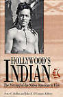 Hollywood's Indian: The Portrayal of the Native American in Film by The University Press of Kentucky (Paperback, 2003)