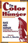 The Color of Hunger: Race and Hunger in National and International Perspective by Rowman & Littlefield (Paperback, 1995)