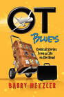 OT Blues: Comical Stories from a Life on the Road by Barry Metzler (Paperback / softback, 2010)