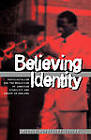 Believing Identity: Pentecostalism and the Mediation of Jamaican Ethnicity and Gender in England by Nicole Rodriguez Toulis (Paperback, 1997)