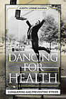 Dancing for Health: Conquering and Preventing Stress by Judith Lynne Hanna (Paperback, 2006)