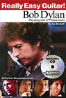Really Easy Guitar! Bob Dylan: Play along with 11 Classic Tracks by Joe Bennett (Mixed media product, 2002)