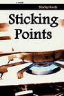 Sticking Points by Shirley Kurtz (Paperback, 2011)