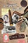 A Spent Bullet: Louisiana 1941 by Curt Iles (Paperback, 2011)