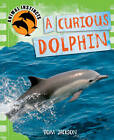 A Curious Dolphin by Tom Jackson (Paperback, 2013)