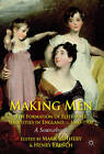 Making Men: The Formation of Elite Male Identities in England, c.1660-1900: A Sourcebook by Mark Rothery, Henry French (Paperback, 2012)
