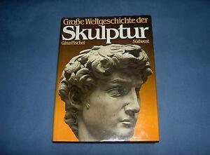 Große Weltgeschichte der Skulptur von Gina Pischel (1982) - Deutschland - Große Weltgeschichte der Skulptur von Gina Pischel (1982) - Deutschland