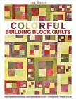 Beautiful Building Block Quilts: Create Improvisational Quilts from One Block by Lisa Walton (Paperback, 2013)