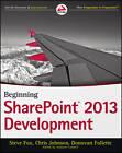 Beginning SharePoint 2013 Development by Chris (Chris F.) Johnson, Steven Fox, Donovan Follette (Paperback, 2013)