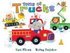 Tons of Trucks by Sue Fliess (Board book, 2012)