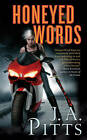 Honeyed Words by J. A. Pitts (Paperback, 2012)