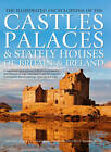 The Illustrated Encyclopedia of the Castles, Palaces & Stately Houses of Britain & Ireland by Charles Phillips (Hardback, 2012)