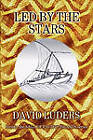 Led by the Stars by David Luders (Paperback, 2010)