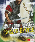Bloody, Rotten Roman Empire by James A. Corrick (Paperback, 2011)