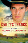 Emily's Chance: A Novel by Sharon Gillenwater (Paperback, 2010)