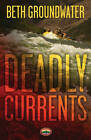 Deadly Currents: An RM Outdoors Adventures Mystery by Beth Groundwater (Paperback, 2011)
