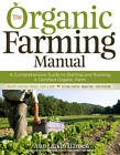 The Organic Farming Manual: A Comprehensive Guide to Starting and Running a Certified Organic Farm by Ann Larkin Hansen (Paperback / softback, 2010)