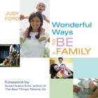 Wonderful Ways to be A Family by Judy Ford (Paperback, 2006)