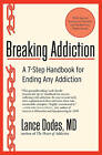 Breaking Addiction: A 7-Step Handbook for Ending Any Addiction by Lance M. Dodes (Paperback, 2011)