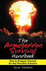 The Armageddon Survival Handbook: How to Prepare Yourself for Any Possible Scenario by Rainer Stahlberg (Paperback, 2010)