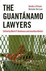 The Guantanamo Lawyers: Inside a Prison Outside the Law by Jonathan Hafetz (Paperback, 2011)