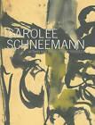 Carolee Schneemann: Within and Beyond the Premises by Samuel Dorsky Museum of Art, Carolee Schneemann (Paperback, 2010)