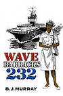 Wave Barracks 232 by B.J. Murray (Hardback, 2010)