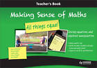Making Sense of Maths: All Things Equal - Teacher Book: Solving Equations and Algebraic Manipulation by Paul Dickinson, Steve Gough, Frank Eade, Stella Dudzic, Susan Hough (Spiral bound, 2012)