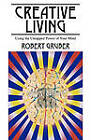 Creative Living: Using the Untapped Power of Your Mind by Robert Gruber (Paperback / softback, 2010)