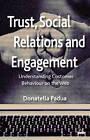 Trust, Social Relations and Engagement: Understanding Customer Behaviour on the Web by Donatella Padua (Hardback, 2012)