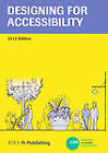 Designing for Accessibility by Alison Grant, Geraldine McNamara, Centre for Accessible Environments (Paperback, 2012)